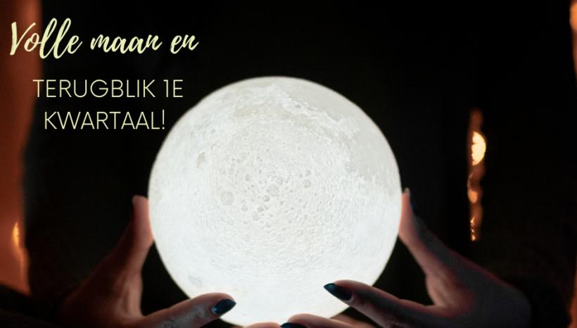 Volle maan en terugblik 1e kwartaal!